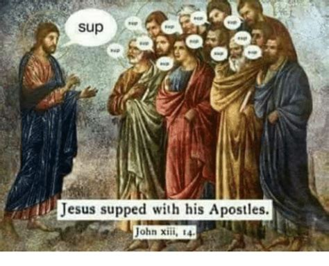 Jesus Drawing Meme - sup jesus supped with his apostles john xiii 14 jesus