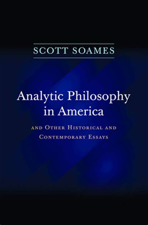 Early Philosophy And Other Essays by Soames S Analytic Philosophy In America And Other Historical And Contemporary Essays Ebook