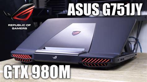 Spek Laptop Asus Rog G751jy asus rog g751jy dh71 gaming laptop gtx 980m review