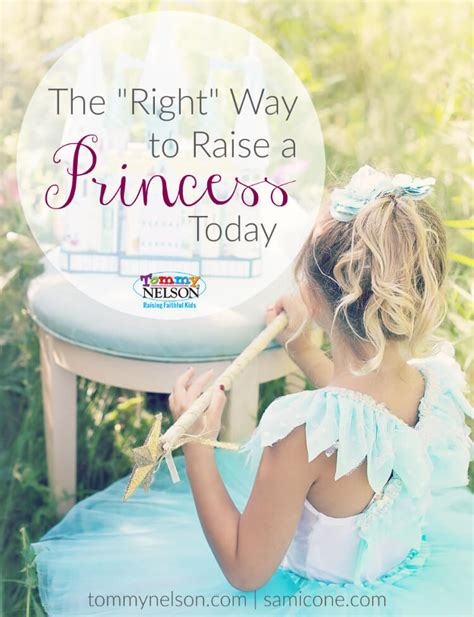 what is the best way to raise a the right way to raise a princess today nelson