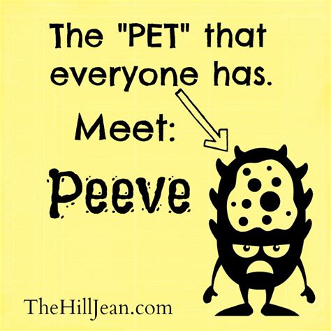 pet peve top pet peeves because my life is fascinating