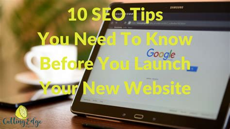 10 Tricks You Need To by 10 Seo Tips You Need To Before You Launch Your New