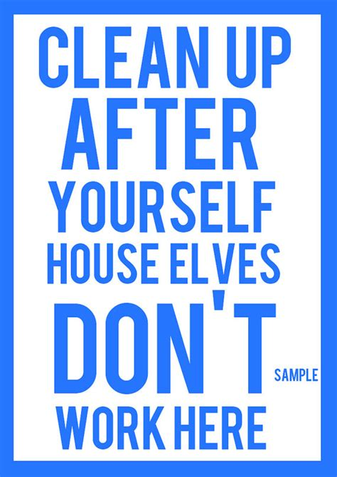 items similar to clean up after yourself house elves don t