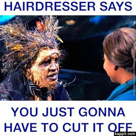 Funny Hairdresser Memes - hairdresser says you just gonna have to cut it off