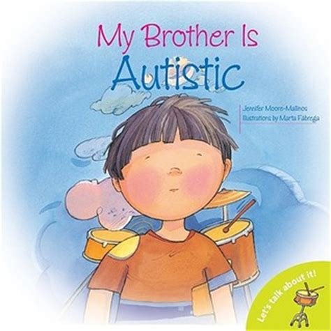 libro my brother is a my brother is autistic let s talk about it books by jennifer moore mallinos reviews