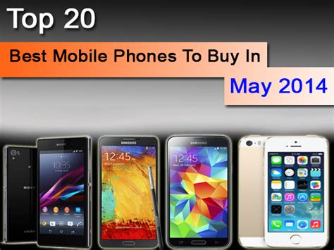 best 2014 mobile phone top 20 best mobile phones smartphones handsets to buy