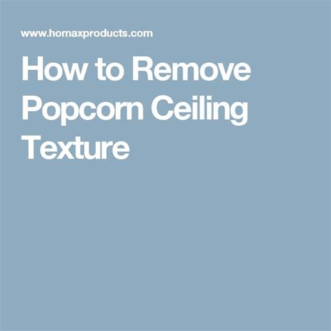 How To Remove Popcorn Ceiling Texture by 25 Best Ideas About Popcorn Ceiling On Cover