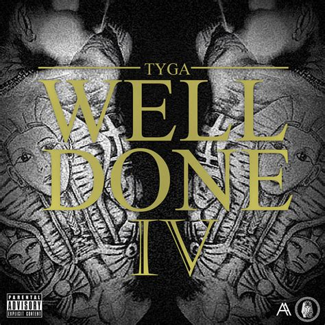 well done iv 20 well done iv tyga cover by aa designs on deviantart