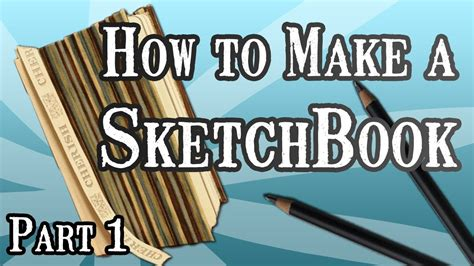 sketchbook how to make how to make a sketchbook part 1