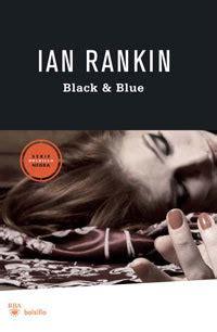 libro black and blue rba black blue rankin ian sinopsis del libro rese 241 as criticas opiniones quelibroleo