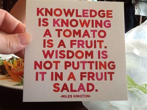 a fruit that is not knowledge is knowing that a tomato is a fruit wisdom is