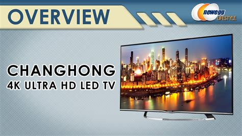 Tv Led 14 Inch Changhong changhong 4k ultra hd led tv overview newegg lifestyle