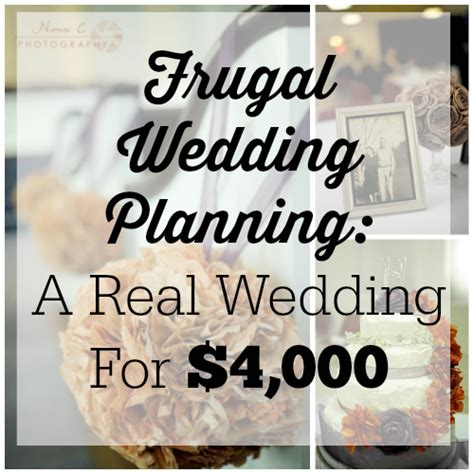 Wedding Gift 4000 by Frugal Wedding Planning A Real Wedding For Less Than
