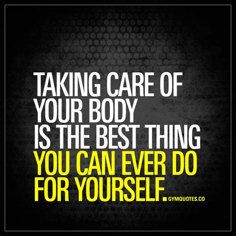 taking care of taking care of your is the best thing you can do
