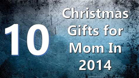 top 10 christmas gifts for mom in 2014 youtube
