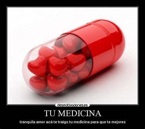 imagenes amor que te mejores tu medicina desmotivaciones