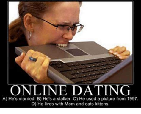 Find Memes Online - online dating stalker meme picture nixshutter