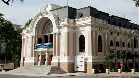 the house of saigon saigon opera house one of the most popular destinations