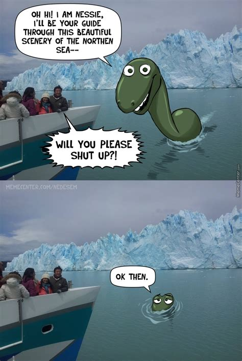 Loch Ness Monster Meme - nessie gets upset by nedesem meme center