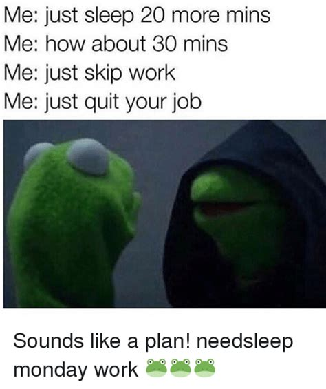 Sounds Like A Plan Meme - 25 best memes about skipping work skipping work memes