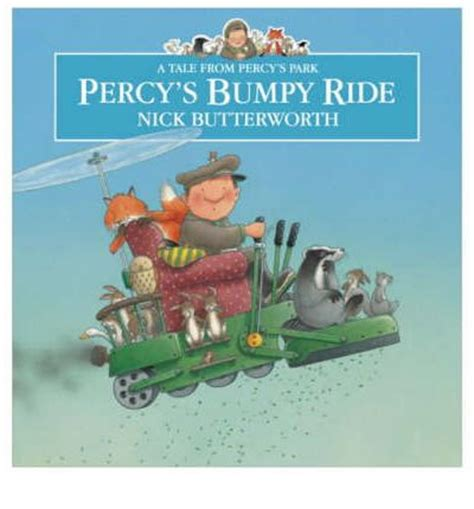 percys bumpy ride tales 000715514x percy s bumpy ride nick butterworth nick butterworth 9780007155149