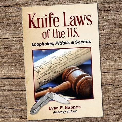 knife laws knife laws of the u s loopholes pitfalls secrets gun for hire