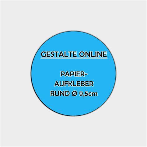 Folien Aufkleber Online Gestalten by Papier Aufkleber Online Gestalten Rund 216 9 5cm