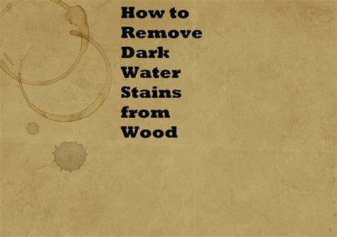 how to remove water stains from wood homeaholic net