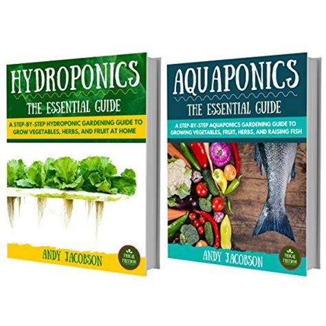 aquaponics an essential step by step guide to aquaponics for beginners books hydroponics aquaponics the essential hydroponics
