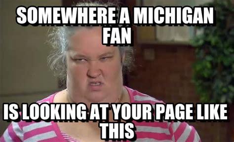 Funny Michigan Memes - somewhere a michigan fan mama june meme on memegen