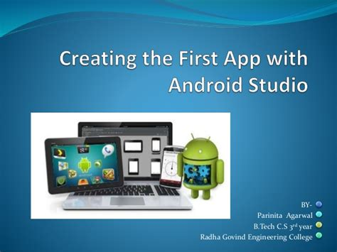 android studio tutorial ppt creating the first app with android studio
