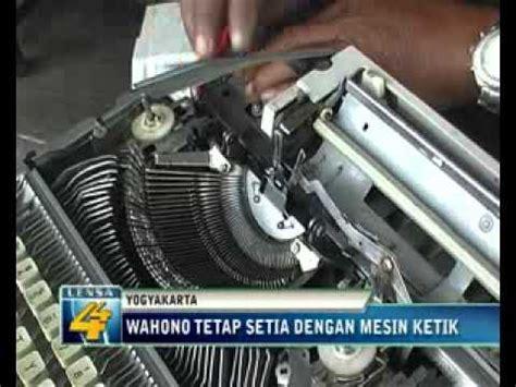 Mesin Tik wahono tetap setia dengan mesin ketik lensa 44 aditv