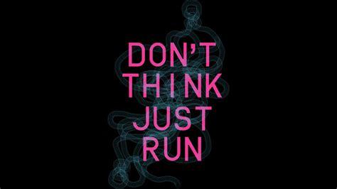 T Shirt Just Run don t think just run t shirt by tlepuri design by humans