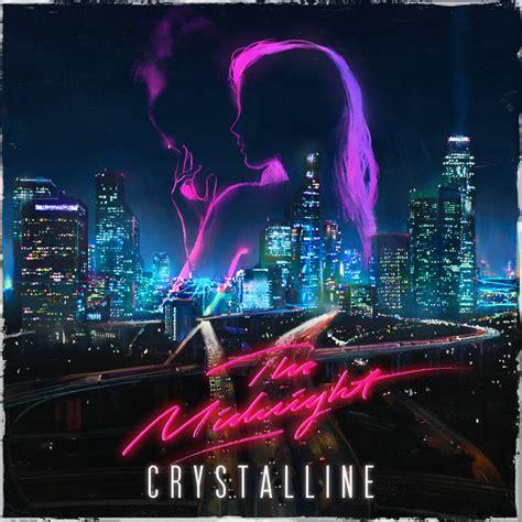 The Midnight crystalline the midnight