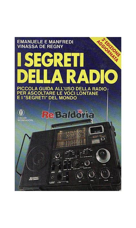 libro radio libera albemuth i segreti della radio guida all uso della radio per ascoltare le voci lontane e i segreti del