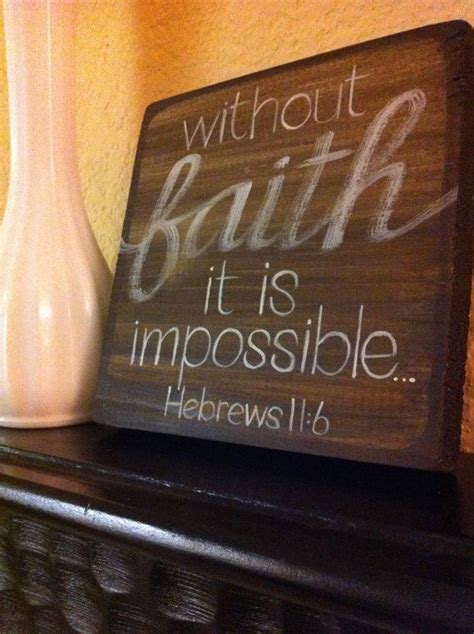 Faith Home Decor Scripture Home Decor Without Faith Quotes Hebrew 11 So True And For M
