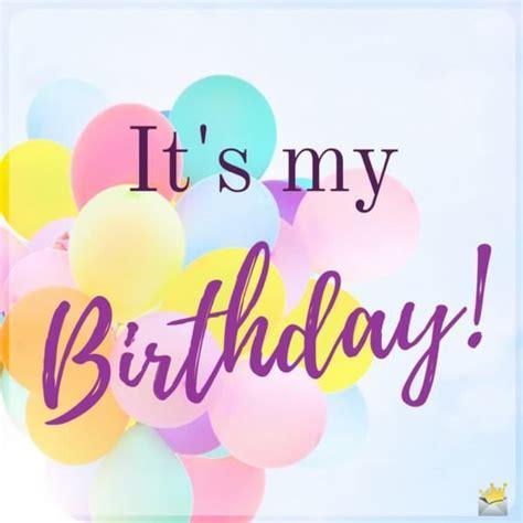 Happy Birthday Wishes For My In Birthday Wishes For Myself Happy Birthday To Me