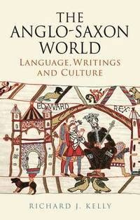 libro the anglo saxon world an the anglo saxon world richard j kelly h 228 ftad 9781441148315 bokus