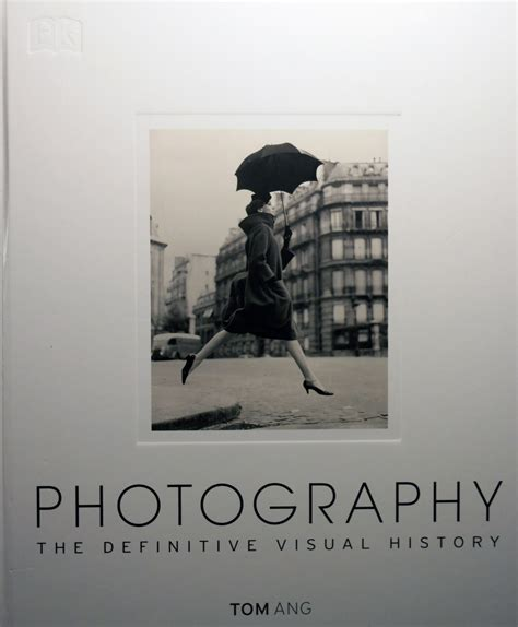 libro photography the definitive visual photography the definitive visual history