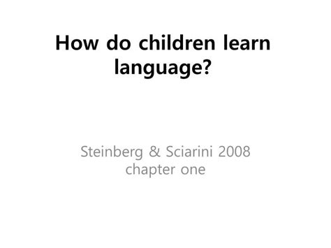 how children learn language ppt how do children learn language powerpoint presentation id 2504238