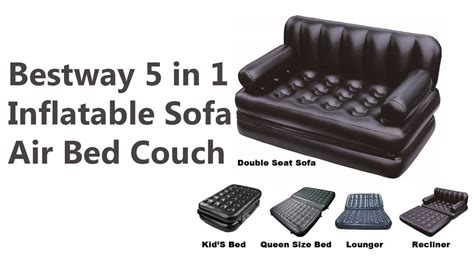5 in one air sofa bed bestway 5 in 1 inflatable sofa air bed couch youtube