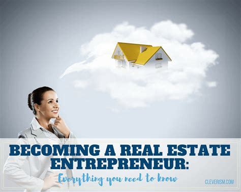 how do you become a realtor becoming a real estate entrepreneur complete guide