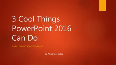 cool things in 2016 3 cool things powerpoint 2016 can do