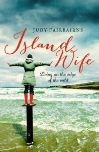 island wife living on island wife living on the edge of the wild by judy fairbairns