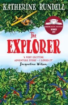 the explorer shortlisted for the explorer katherine rundell 9781408882191 true readingspace