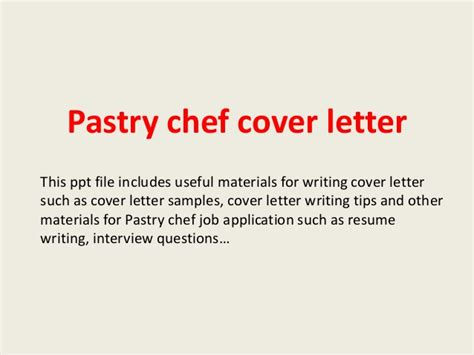 Baker Pastry Chef Cover Letter by Pastry Chef Cover Letter