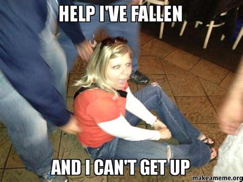 Help I Ve Fallen Meme - help i ve fallen and i can t get up make a meme