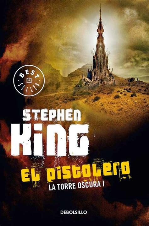 libro la torre oscura 6 eternamente en tiniebla rese 241 a el pistolero la torre oscura 1 stephen king