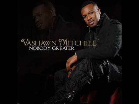 printable lyrics to nobody greater nobody greater by vashawn mitchell chords chordify