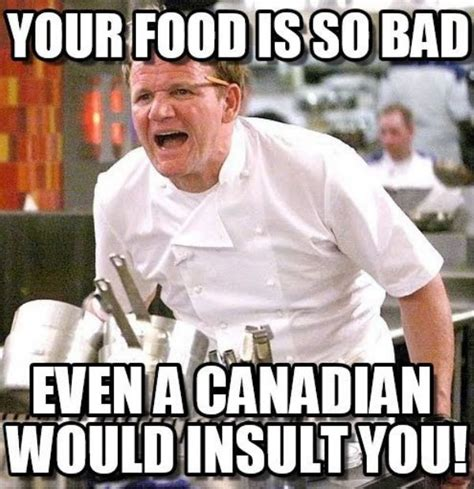 Bad Cooking Memes - canadian memes from our friends up north 24 photos thechive